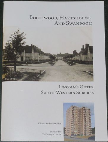 Birchwood, Hartsholme and Swanpool - Lincoln's Outer South-Western Suburbs, edited by Andrew Walker
